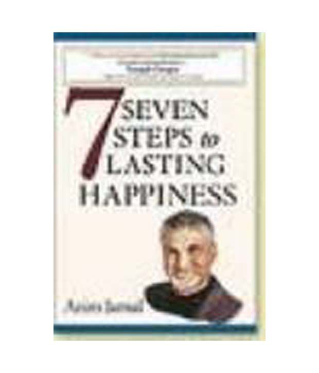 Seven Steps to Lasting Happiness