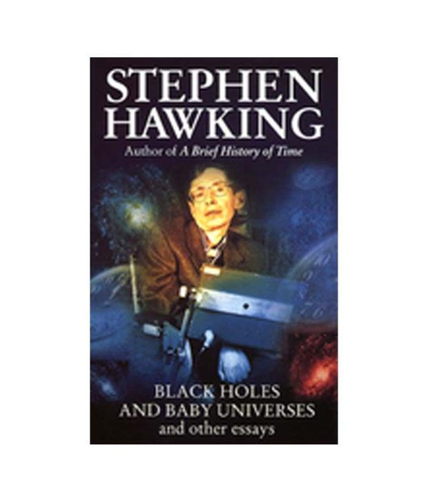 black holes and baby universe and other essay