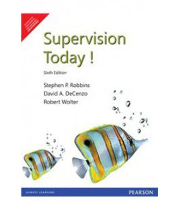 supervision today Supervision today by stephen p robbins available in trade paperback on powellscom, also read synopsis and reviews appropriate for supervision, supervision management, and intro to management fundamental.