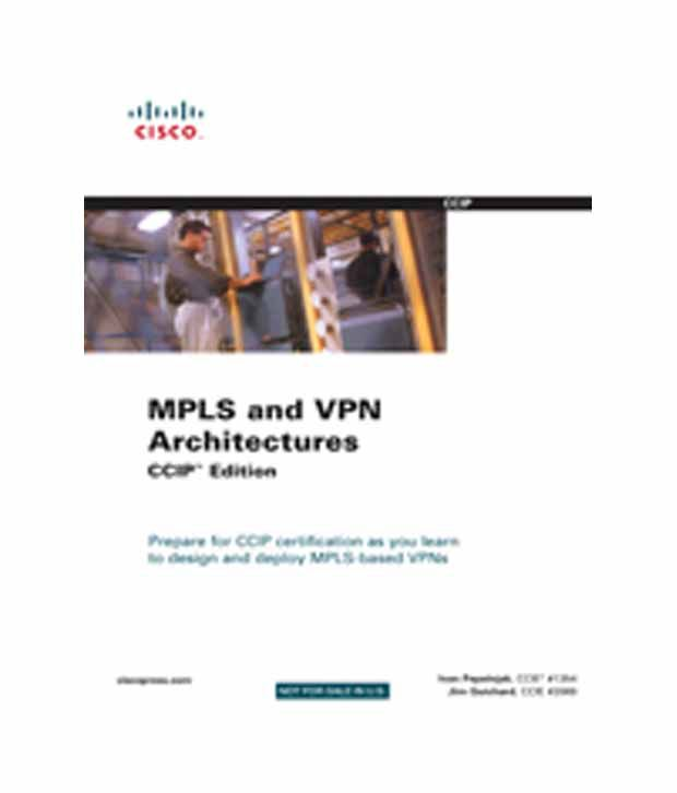 mpls and vpn architectures ccip edition