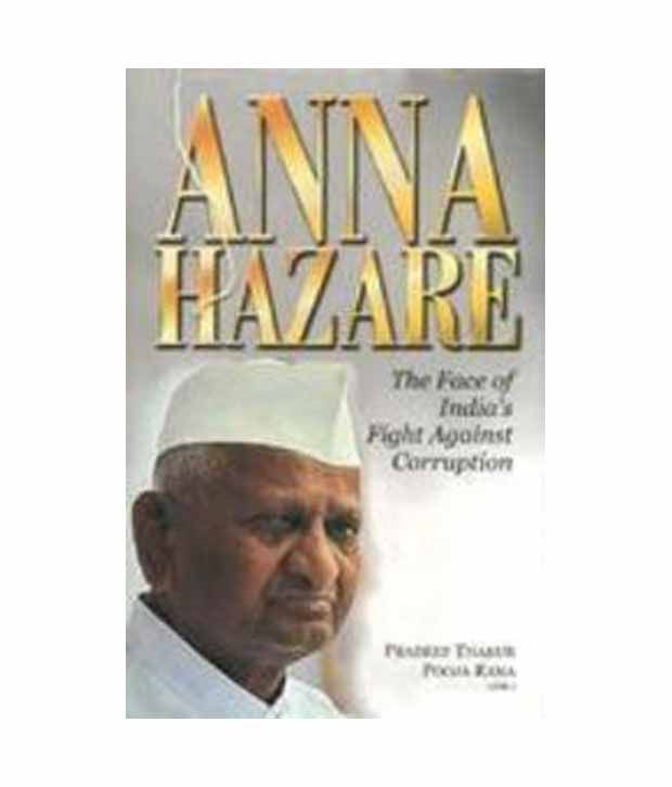 anna hazare fight against corruption Anna hazare to go on hunger strike to protest against delay in appointing lokpal  which is a very capable means to fight corruption  social activist anna hazare will launch a protest.