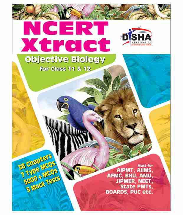 NCERT Xtract - Objective Biology for Class 11 & 12 (Must for  AIPMT,NEET,AIIMS,AFMC,BHU,AMU,JIPMER,State PMTs,BOARDS, PUC etc )