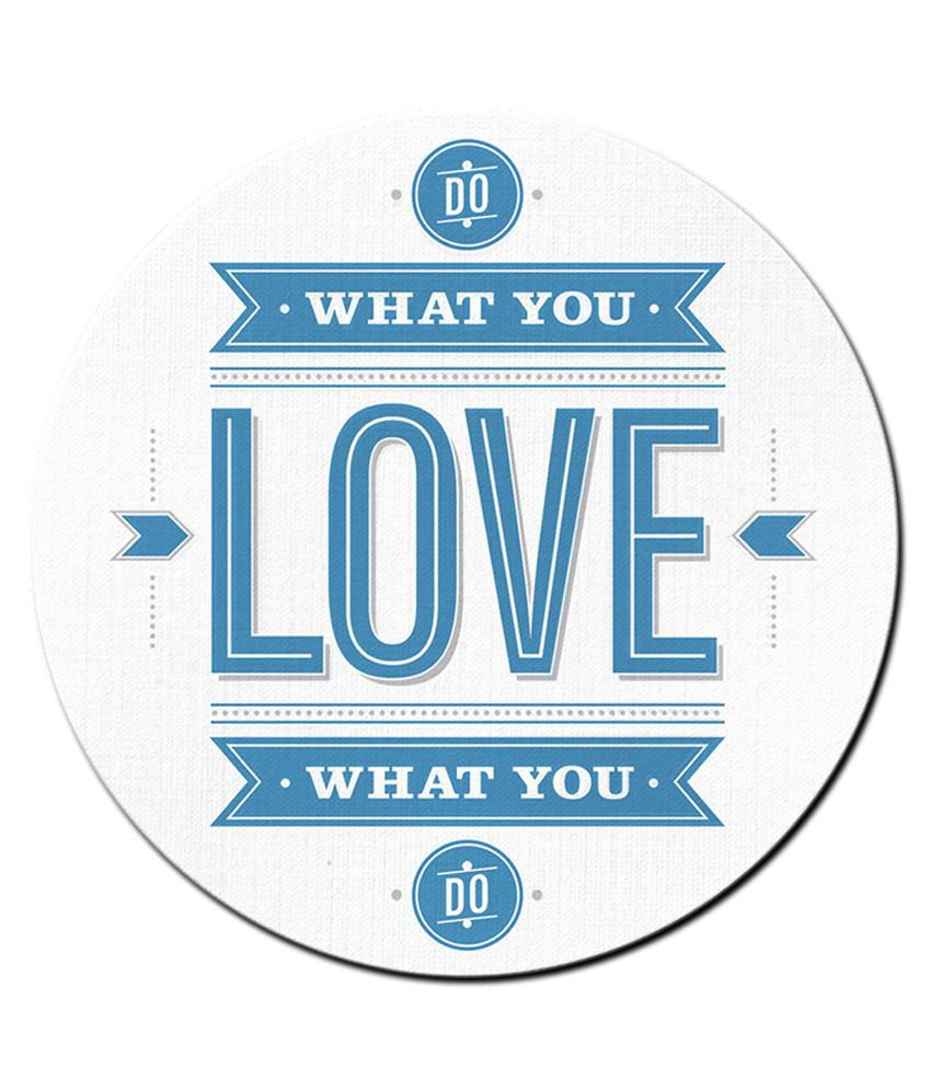 Do What You Love Love What You Do Quote Shopmantra Multicolour Do What You Love Love What You Do Quote