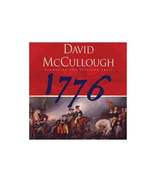 1776 by david mccullough book summary 1776 (ebook) : mccullough, david g : new jersey, the entire war would have been lost i have already read several of david mccullough's books and i want to read more like d danielestes sep 14, 2015 summary add a summary nottom dec 16, 2010.