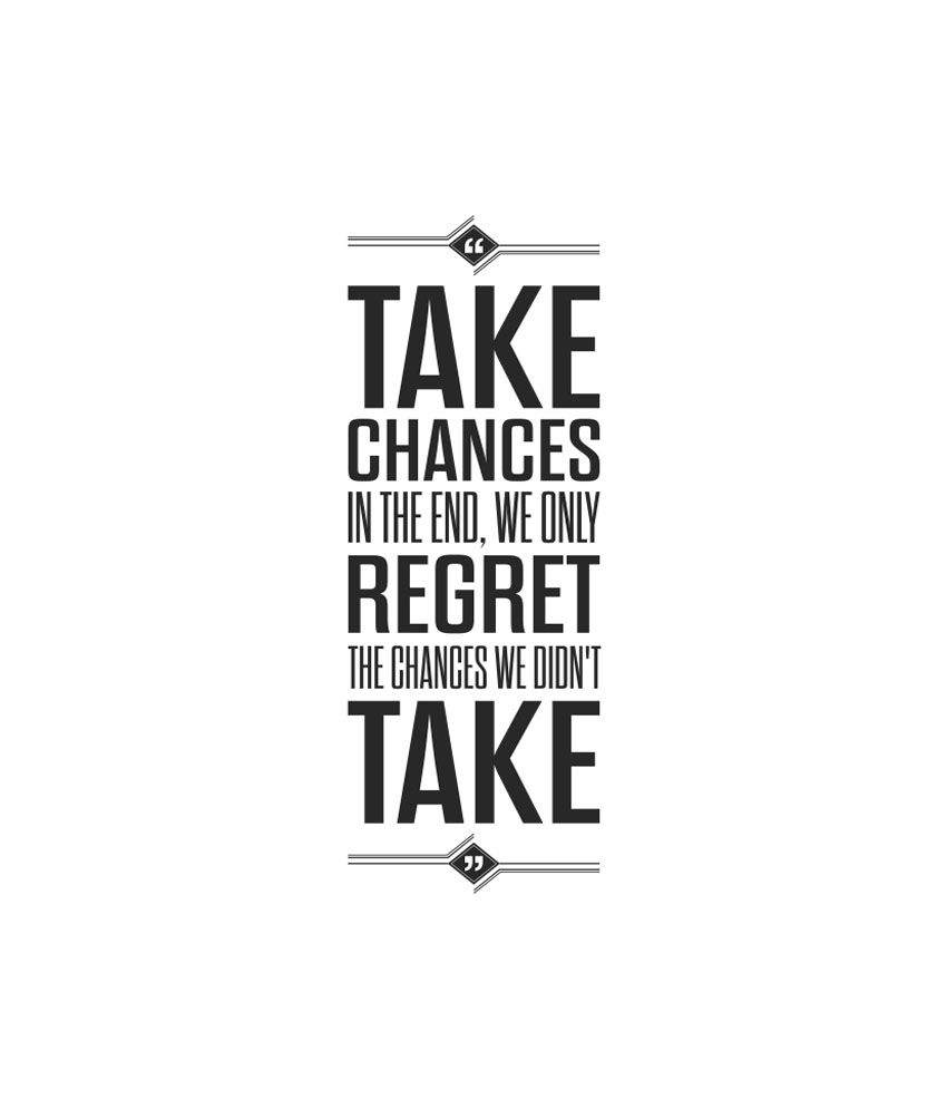 Lab No 4 Take Chances In End We ly Regret The Chances Inspirational Quotes Typography Poster