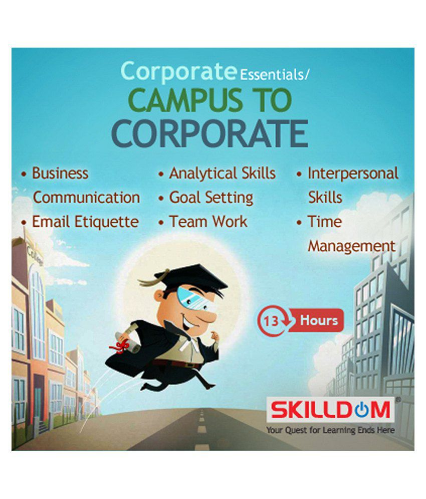 corporate essentials campus to corporate business communication corporate essentials campus to corporate business communication email etiquette interpersonal skills time management analytical skills goal setting