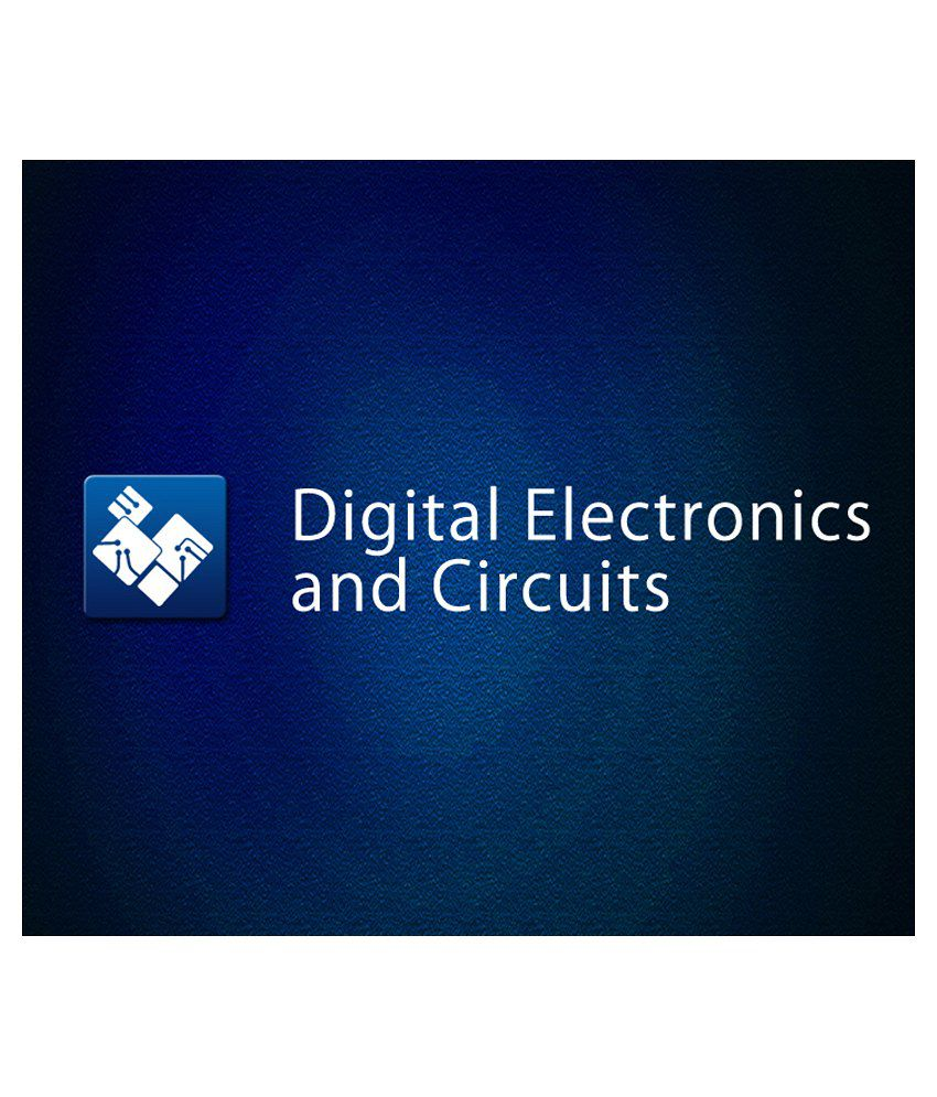 Digital Electronics And Circuits E Certificate Course Understand Electronic Circuit Logic Design Basic Gates