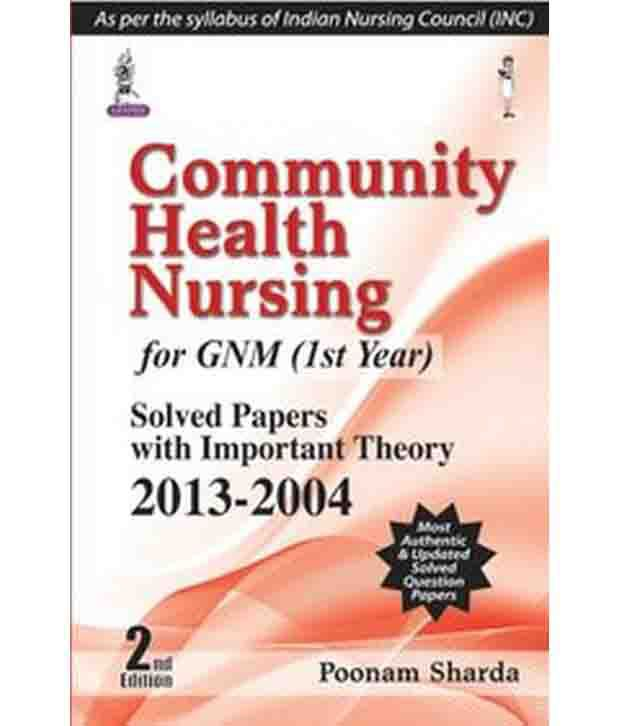 Community Health Nursing for GNM (1st Year) - Solved Papers with Important  Theory 2013-2004 (Second Edition)