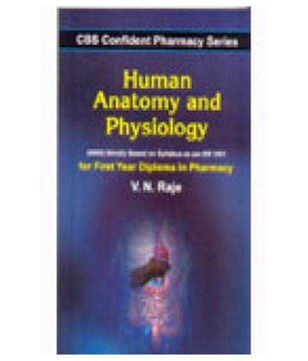 Human Anatomy And Physiology- For First Year Diploma In Pharmacy ...