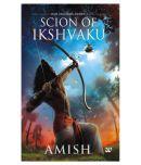 Scion of Ikshvaku, An epic adventure story book on the Ramayana, the Tale of Lord Ram. (Ram Chandra Series).