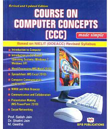 Course On Computer Concepts (Ccc) Made Simple : Based On Nielit (Doeacc) Revised Syallabus (Pb)