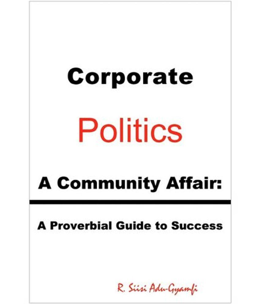 corporate politics a community affair buy corporate politics corporate politics a community affair
