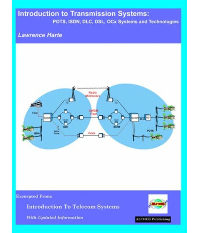 ISDN Introduction to Transmission Systems OCX Systems and Technologies DSL Pots DLC