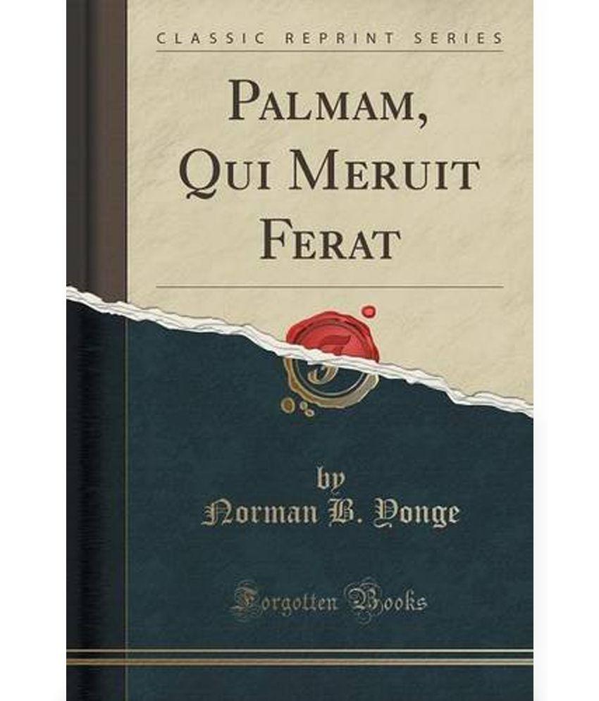 Palmam Qui Meruit Ferat Classic Reprint Buy Palmam Qui Meruit Ferat Classic Reprint Online At Low Price In India On Snapdeal
