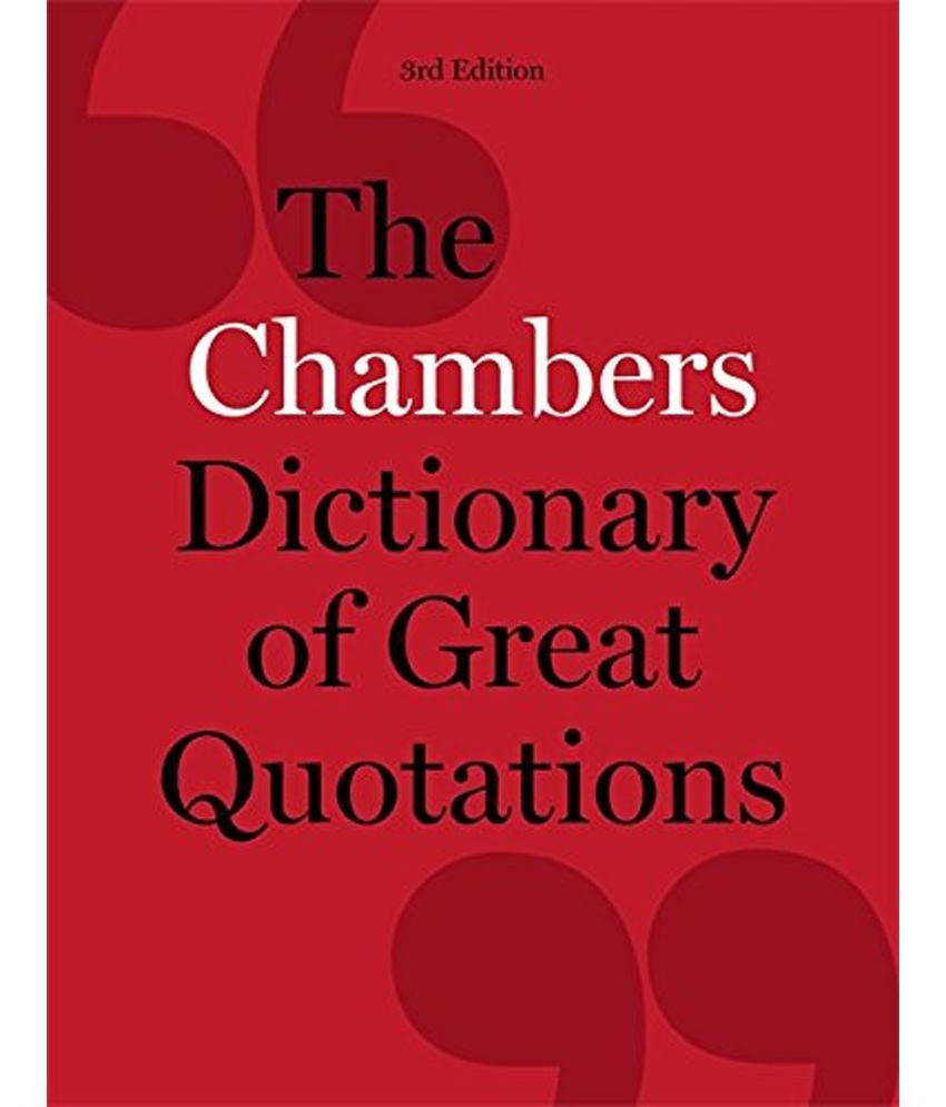 Great Quotations Chambers Dictionary Of Great Quotations Buy Chambers Dictionary