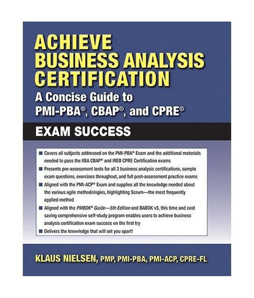 Achieve Business Analysis Certification The Complete Guide To Pmi