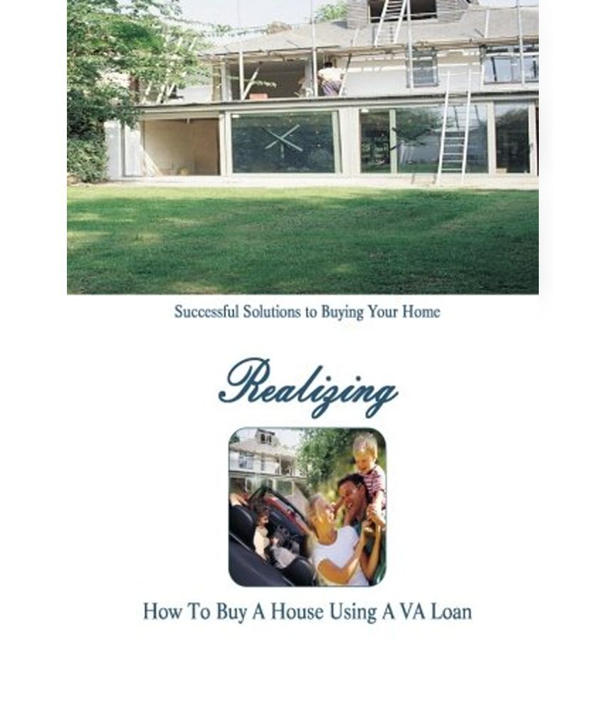 How To Buy A House Va Loan Solution For How To For Dummies