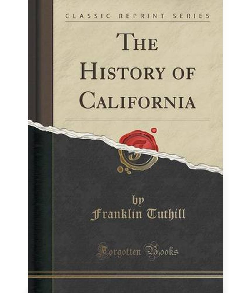 The History of California (Classic Reprint)