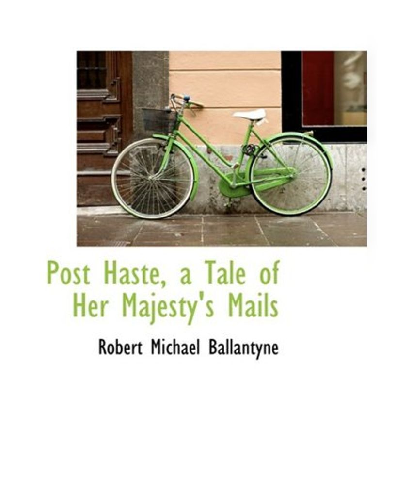 Post Haste, A Tale Of Her Majestys Mails: Buy Post Haste