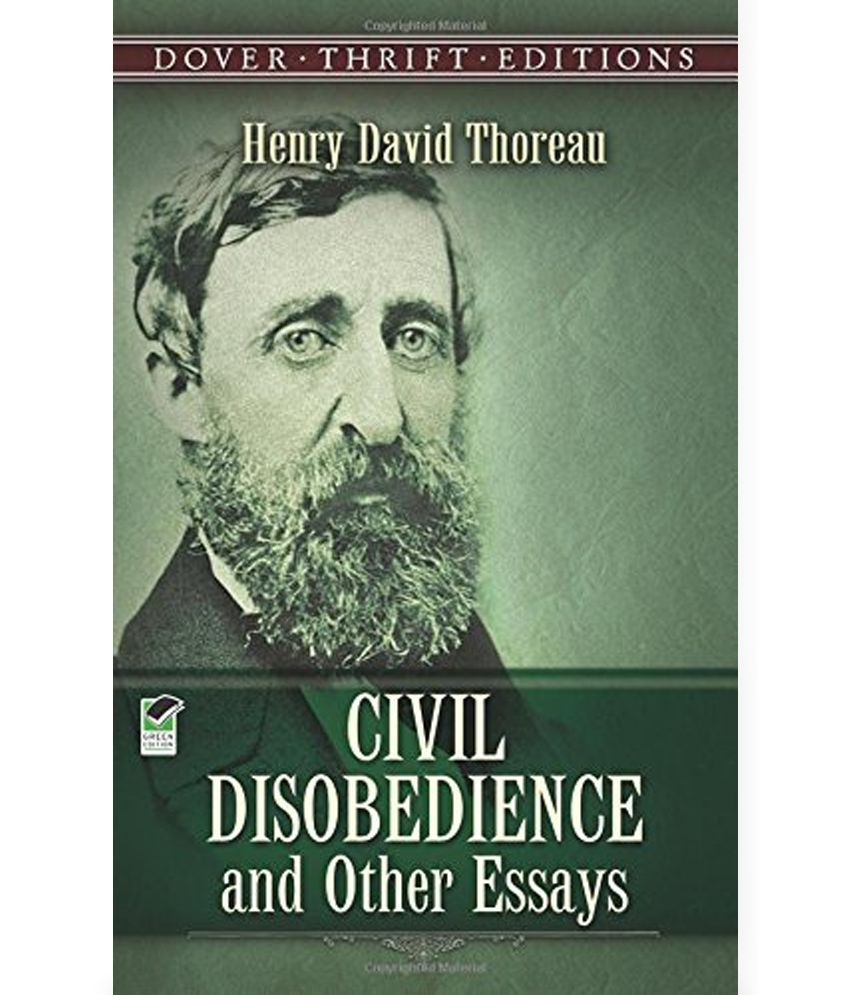 civil disobedience thoreau essay civil disobedience and other essays by henry david thoreau civil disobedience and other essays by henry david thoreau