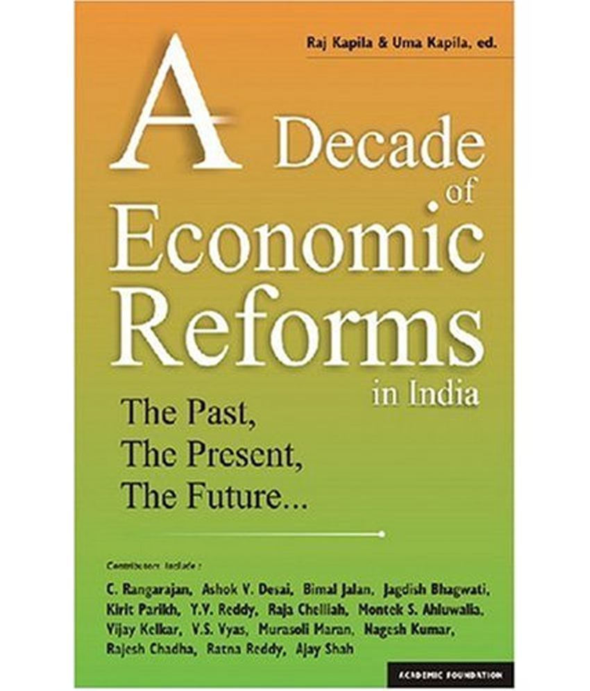 economic reforms of india Economic reforms are not ends in itself its success is appraised on the whetstone of whether it has been able to better the quality of life of the people for whom these reforms are meant while one school of opinion avers that effects of reforms on the overall population of india will be slow and.