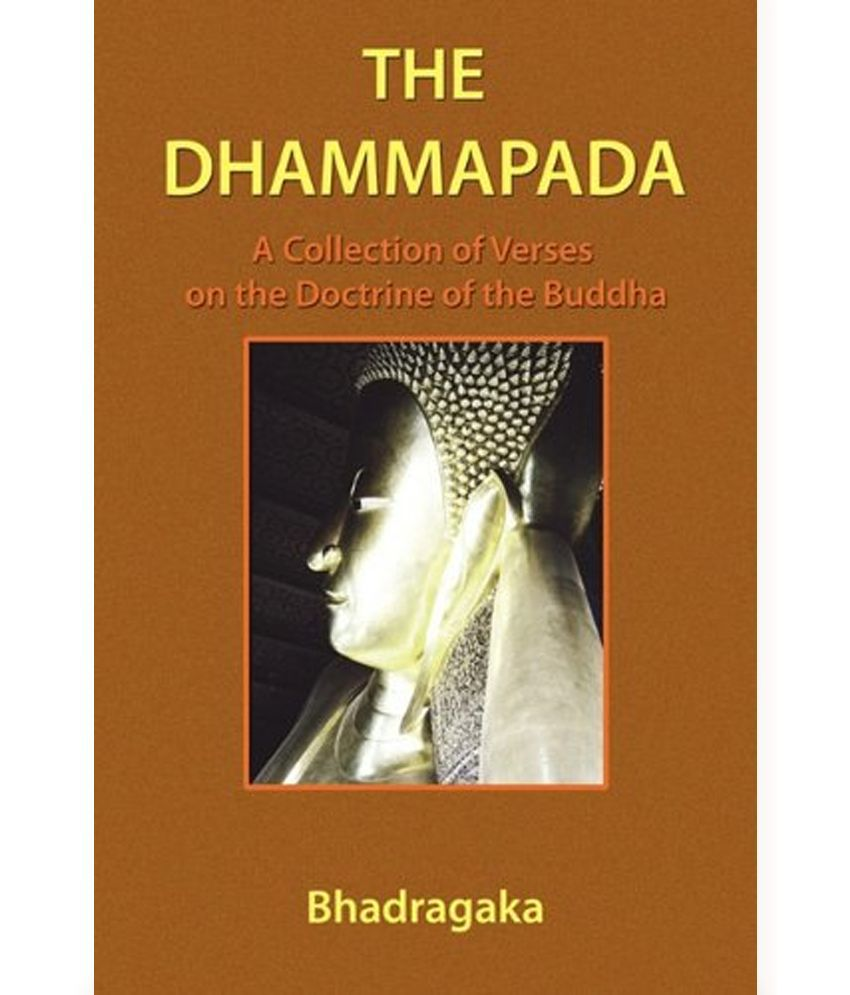 analysis of sacred text dhammapada The sacred book of buddhism is called the tipitaka other parts like the dhammapada present the buddha's teachings through poetry.