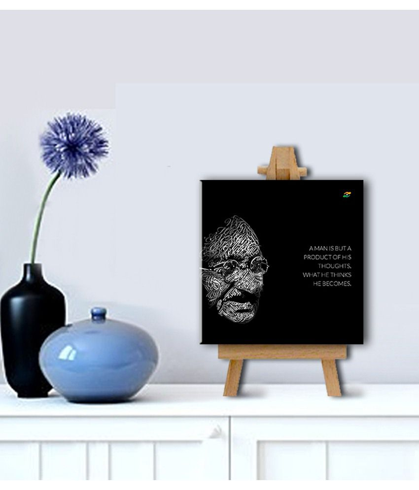 Tallenge Mahatma Gandhi Motivational Quotes A Man Is But A Product Of His Thoughts Gallery Wrap Canvas Art Print With Easel