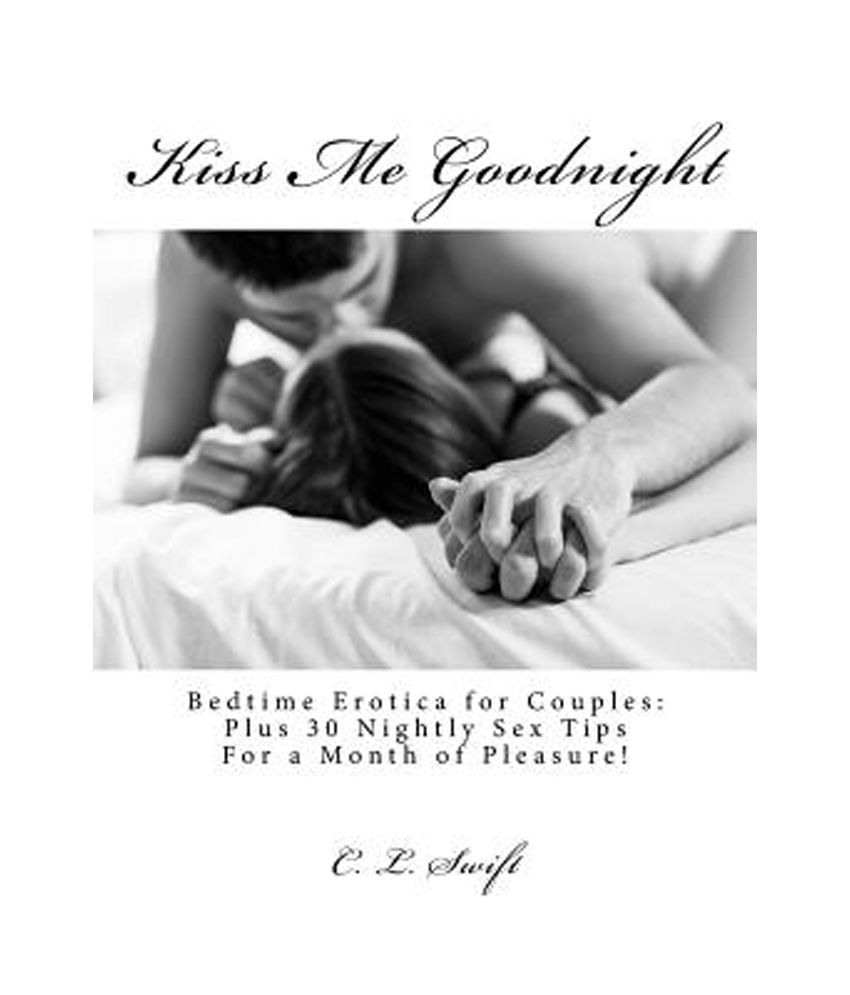 Kiss Me Goodnight Bedtime Erotica for Couples Plus 30 Nightly