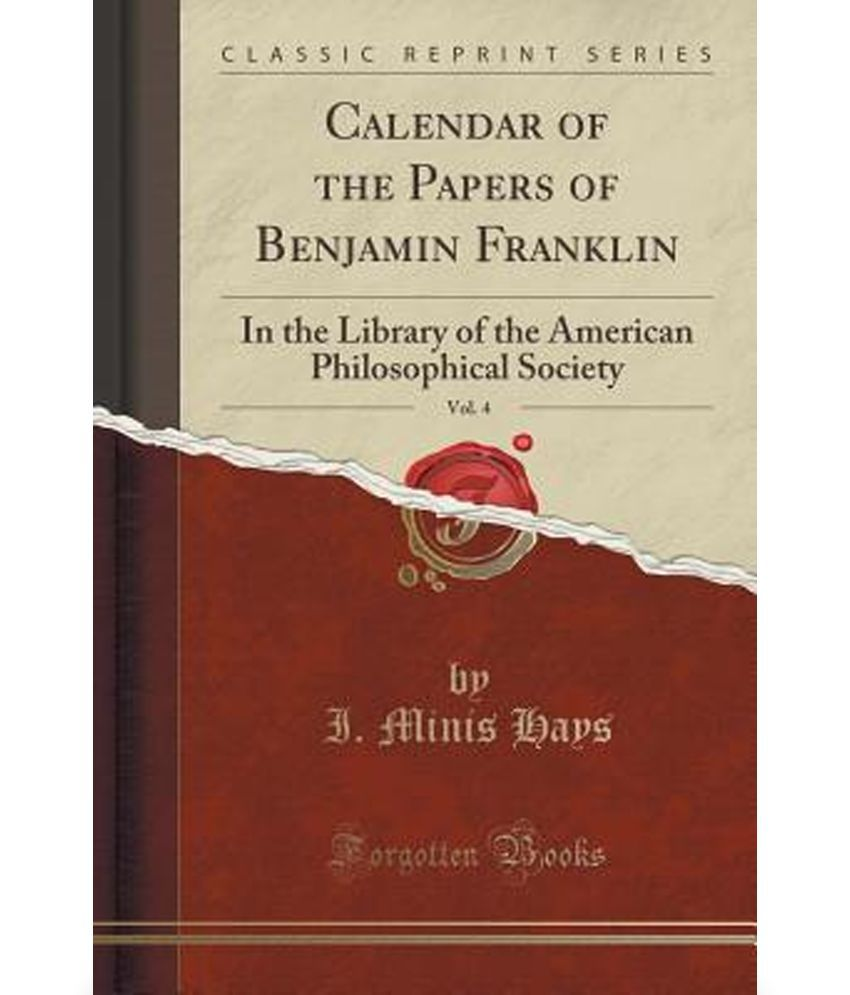 Calendar Of The Papers Of Benjamin Franklin Vol  In The Calendar Of The Papers Of SDL  dc