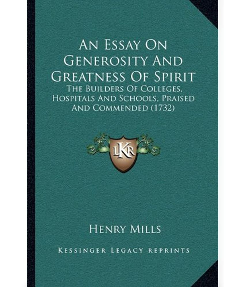 essays on generosity We examine how we can increase charitable giving and why it is hard for poor countries/individuals to escape poverty even with large aid in this dissertation.