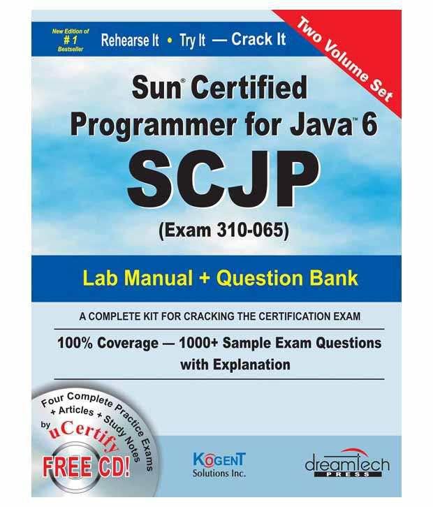Sun Certified Programmer For Java 6 Scjp, Exam 310-065, Study Guide ...