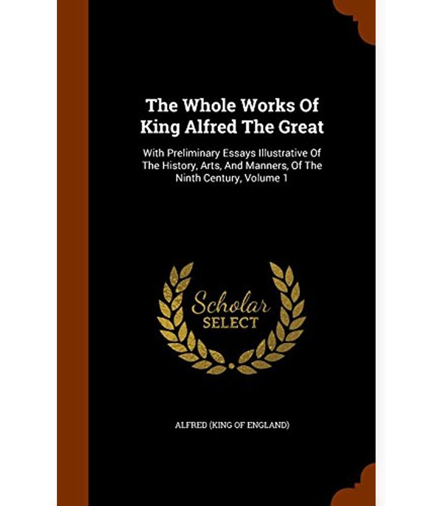 the whole works of king alfred the great
