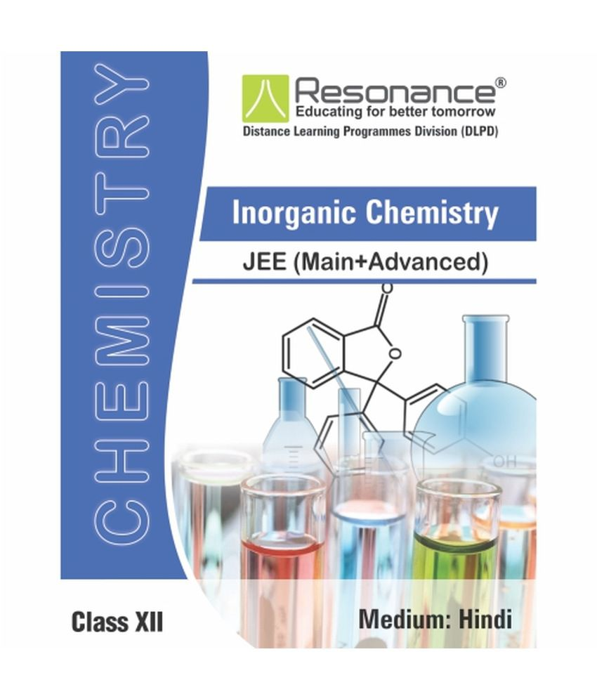 Inorganic Chemistry (Chemistry Module) for JEE Main Advanced (Class XII)