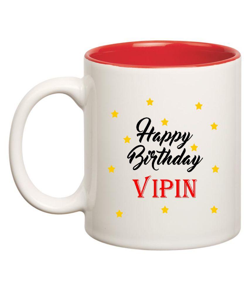 Huppme Happy Birthday Vipin White Ceramic Mug 350 Ml Buy Online