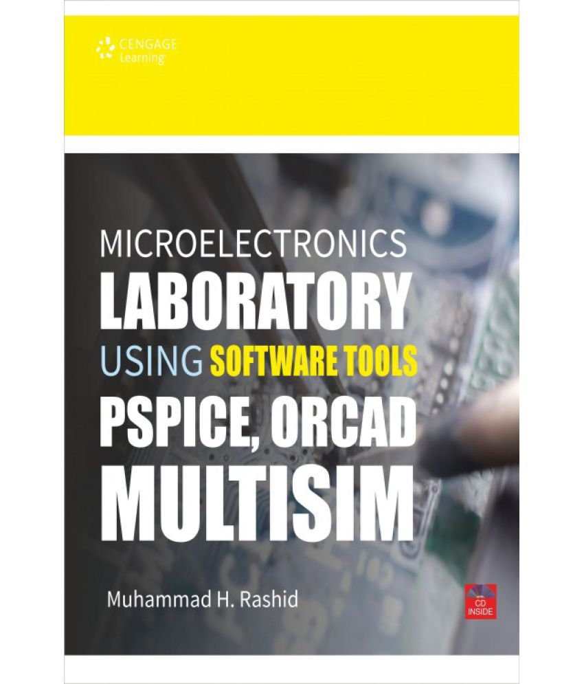 Microelectronics Laboratory using Software Tools Pspice, Orcad, Multisim