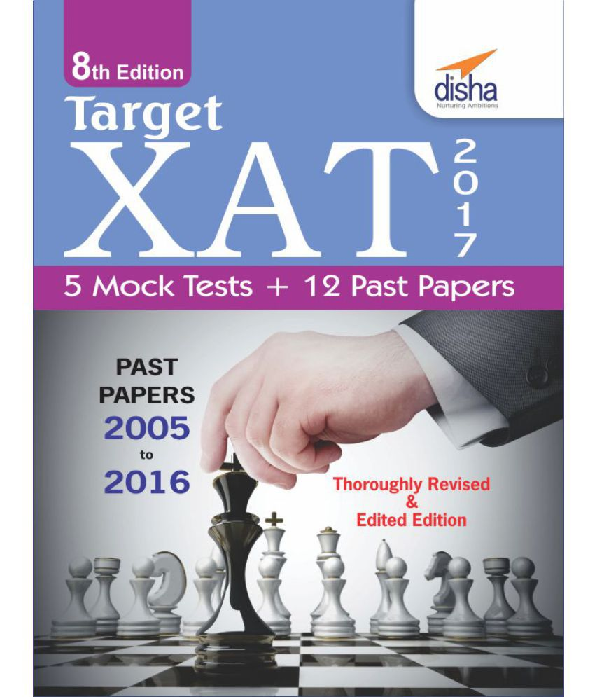 Target XAT 2017 (Past Papers 2005 - 2016 + 5 Mock Tests) 8th Revised Edition
