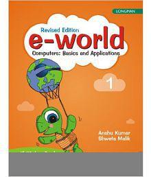 E-World 1 (Revised Edition): Computers: Basics And Applications, 2/E Pb