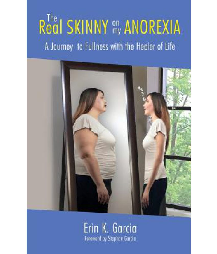 The Real Skinny on My Anorexia