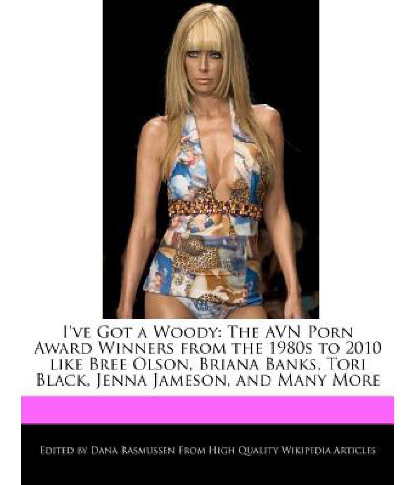 Bree Olson Wikipedia i've got a woody: the avn porn award winners from the 1980s to 2010 like  bree olson, briana banks, tori black, jenna jameson, and many m