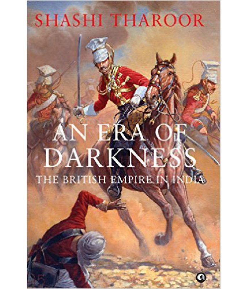 AN ERA OF DARKNESS THE BRITISH EMPIRE IN INDIA : the ugly truth about british rule in india. price comparison at Flipkart, Amazon, Crossword, Uread, Bookadda, Landmark, Homeshop18