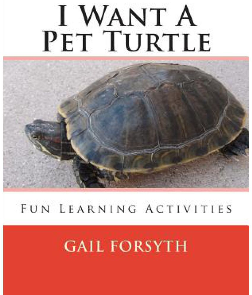 I Want A Pet Turtle Buy I Want A Pet Turtle Online At Low Price In India On Snapdeal
