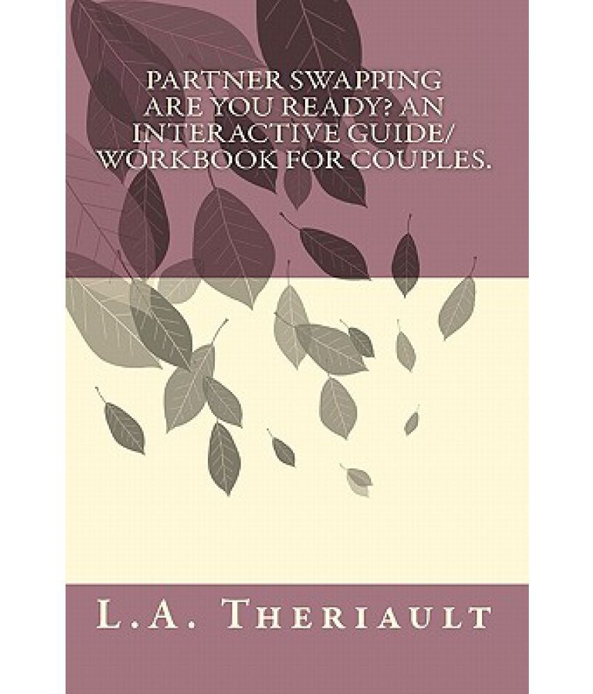 Partner Swapping, Are You Ready? an Interactive Guide/Workbook for ...