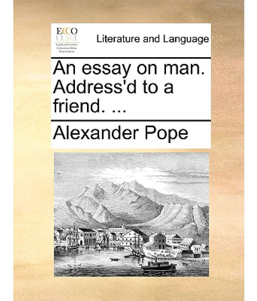 man essay essay on man pope full text no man is an island essay  essay on man pope full text an essay on man by alexander pope chapter amazon com no man is an island essay