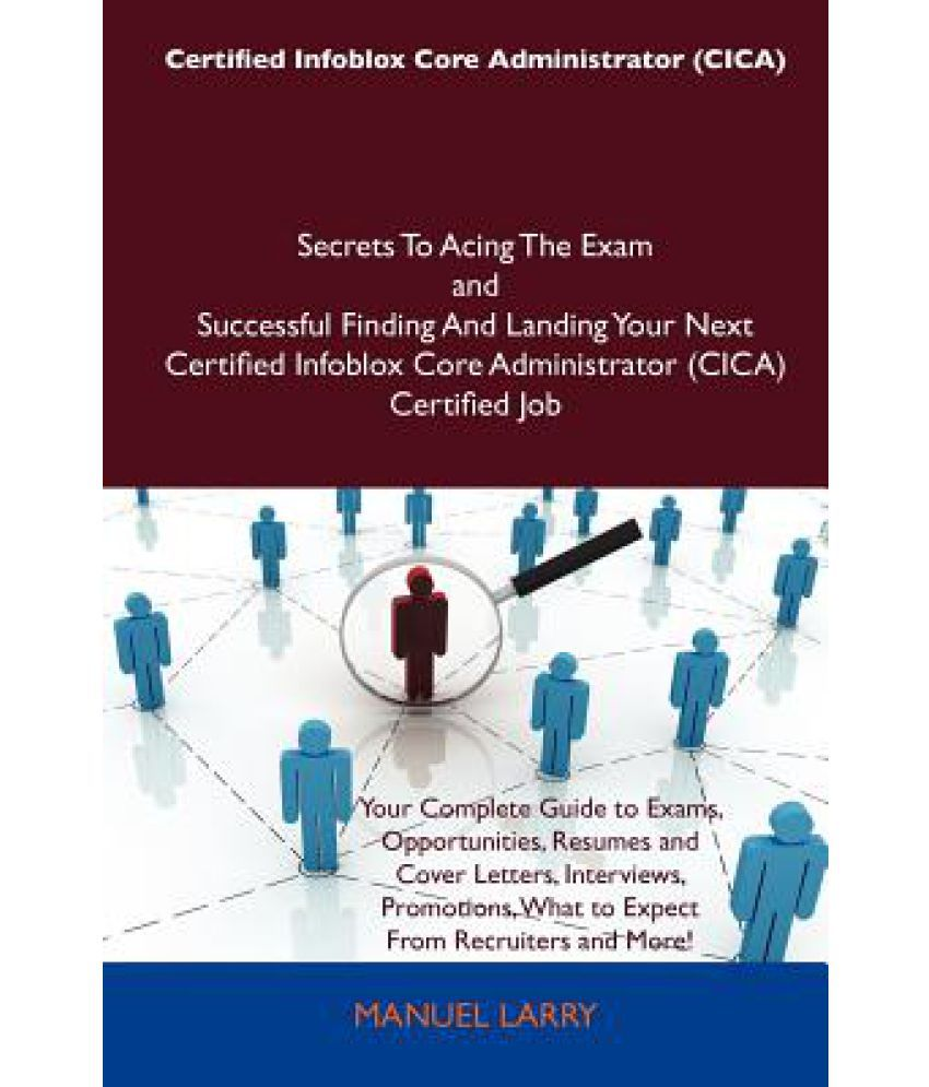 Certified Infoblox Core Administrator Cica Secrets To Acing The