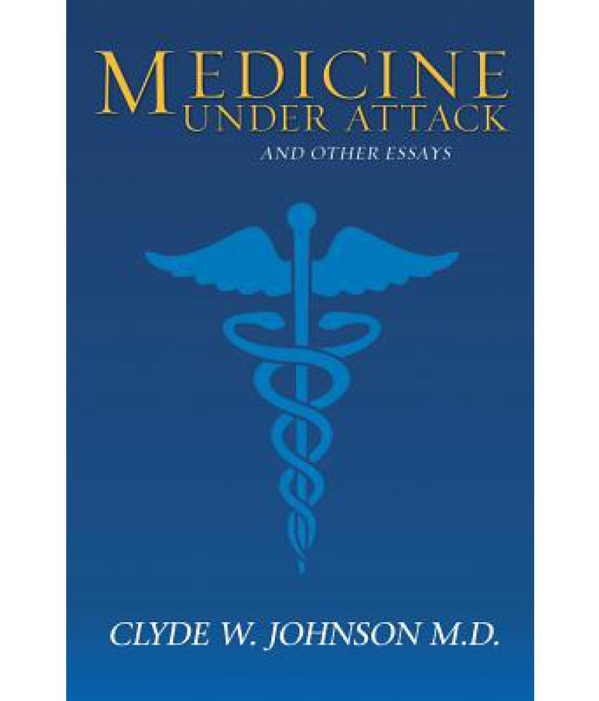 medicine under attack and other essays buy medicine under attack medicine under attack and other essays