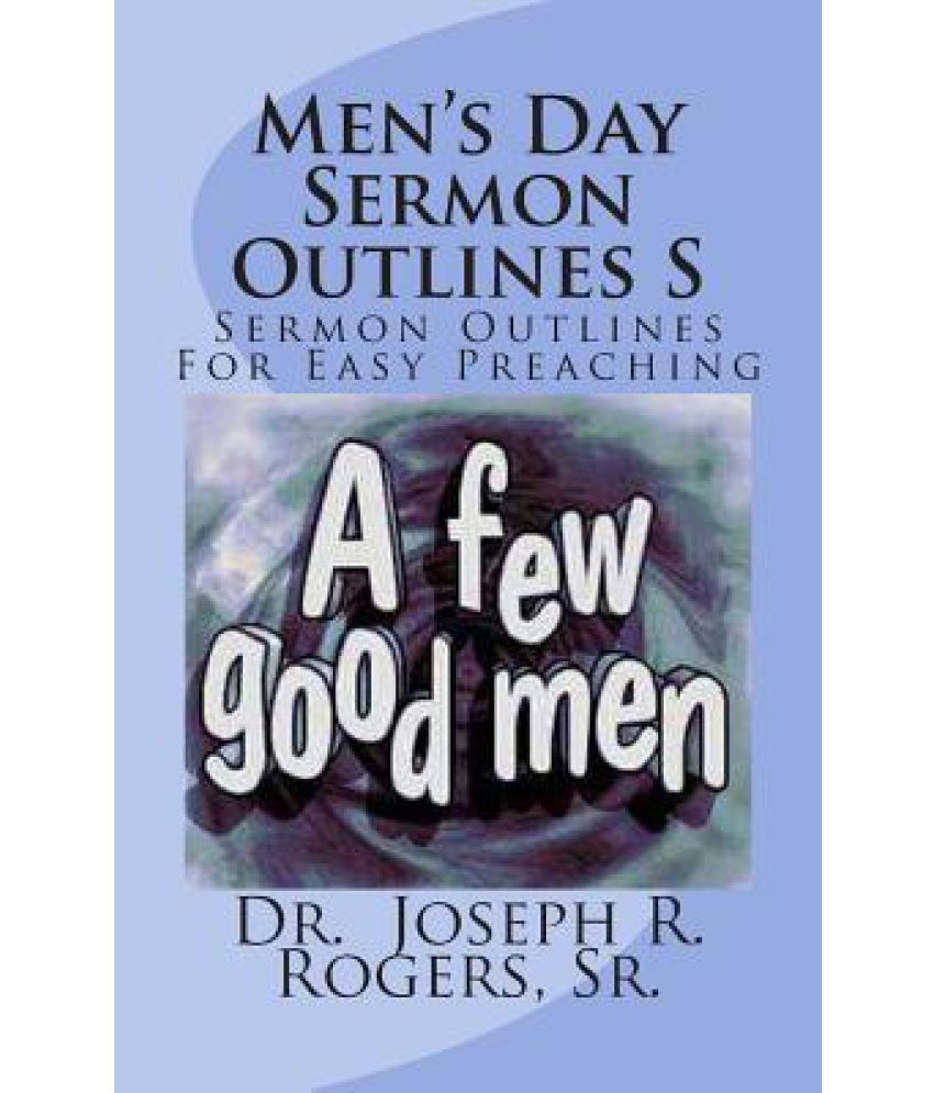 Men's Day Sermon Outlines S: Sermon Outlines for Easy Preaching