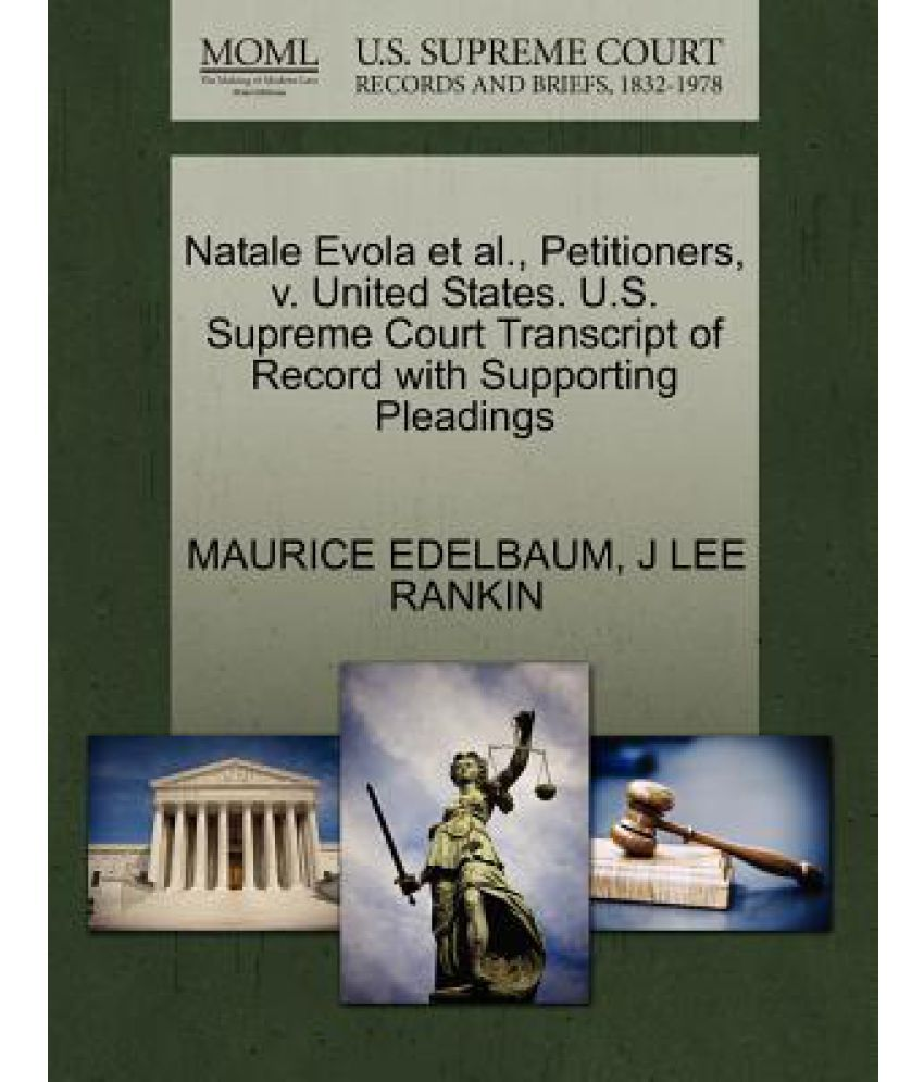 natale evola et al petitioners v united states u s supreme natale evola et al petitioners v united states u s supreme court transcript of record supporting pleadings
