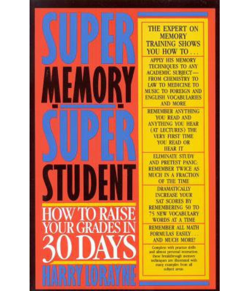 super memory super student how to raise your grades in days super memory super student how to raise your grades in 30 days