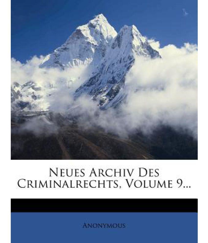 Neues Archiv Des Criminalrechts, Volume 9...