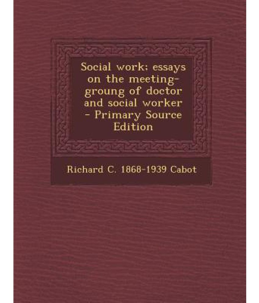 social work essays on the meeting groung of doctor and social social work essays on the meeting groung of doctor and social worker